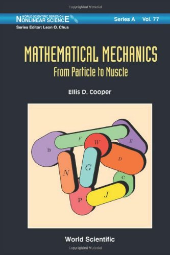 Mathematical Mechanics: From Particle To Muscle (World Scientific Series In Nonlinear Science, Series A)