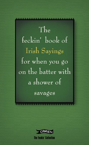 The Feckin' Book of Irish Sayings