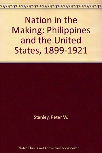 Nation in the Making: Philippines and the United States, 1899-1921