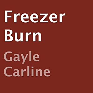 Freezer Burn | [Gayle Carline]