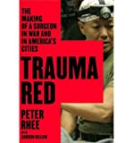 img - for The Making of a Surgeon in War and in America's Cities Trauma Red (Hardback) - Common book / textbook / text book