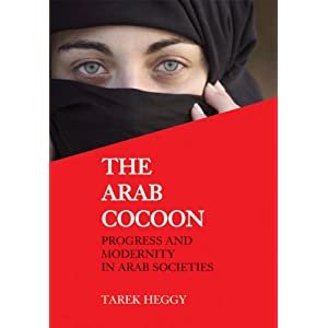 The Arab Cocoon: Progress and Modernity in Arab Societies