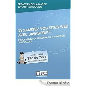 Dynamisez vos sites web avec JavaScript (Livre du Z�ro)