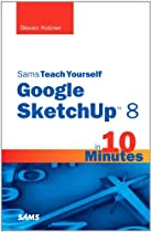 Free Sams Teach Yourself Google SketchUp 8 in 10 Minutes (Sams Teach Yourself -- Minutes) Ebook & PDF Download
