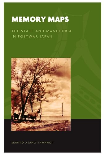 Memory Maps: The State and Manchuria in Postwar Japan (World of East Asia)