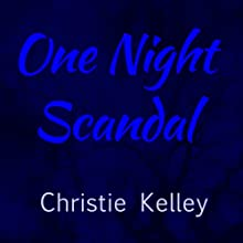 One Night Scandal: The Spinster Club, Book 5 (       UNABRIDGED) by Christie Kelley Narrated by Ashford MacNab