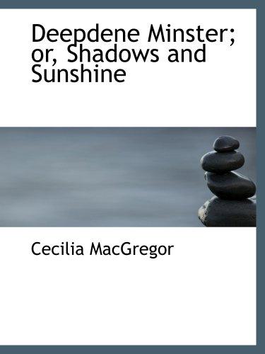 Deepdene Minster; or, Shadows and Sunshine