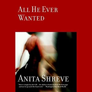 All He Ever Wanted | [Anita Shreve]