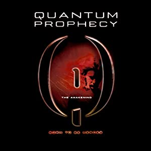 Quantum Prophecy: The Awakening | [Michael Carroll]