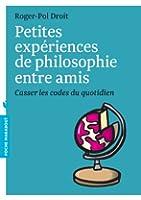 PETITES EXPERIENCES DE PHILOSOPHIE ENTRE AMIS
