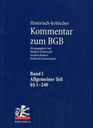 Historisch-kritischer Kommentar zum BGB: Band I: Allgemeiner Teil  1-240: BD 1