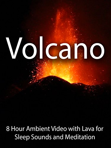 Volcano 8 Hour Ambient Video with Lava for Sleep Sounds and Meditation