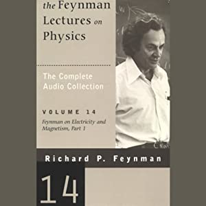 The Feynman Lectures on Physics: Volume 14, Feynman on Electricity and Magnetism, Part 1 | [Richard P. Feynman]