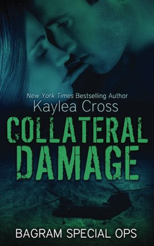 Collateral Damage (Bagram Special Ops Series) (Volume 5)