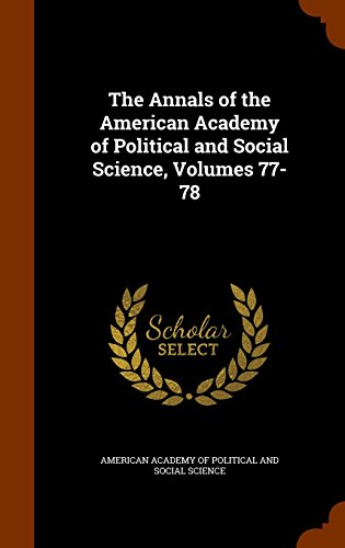 The Annals of the American Academy of Political and Social Science, Volumes 77-78