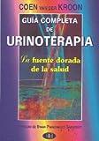 img - for Guia Completa De Urinoterapia: La Fuente Dorada De La Salud. El Precio Es En Dolares book / textbook / text book