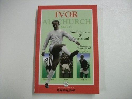 Ivor Allchurch MBE: The Authorised Biography