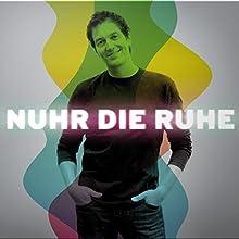 Nuhr die Ruhe (       ungekürzt) von Dieter Nuhr Gesprochen von: Dieter Nuhr