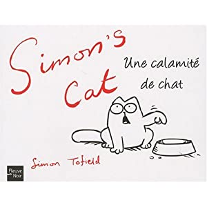 Simon's cat : Une calamité de chat