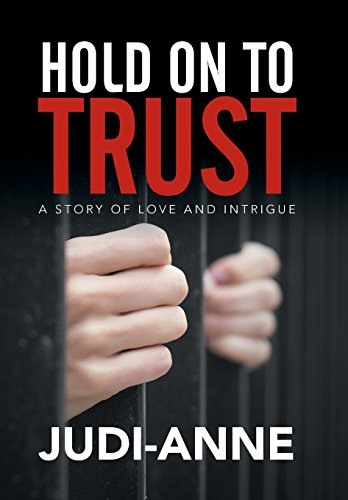 Hold On To Trust: A Story of Love and Intrigue