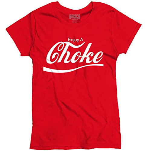 Enjoy a Choke Funny Graphic Design Ladies T-Shirt (Choke Shirt Company compare prices)