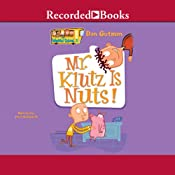 Mr. Klutz Is Nuts! | Dan Gutman