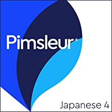 Pimsleur Japanese Level 4: Learn to Speak and Understand Japanese with Pimsleur Language Programs Speech by  Pimsleur Narrated by  Pimsleur