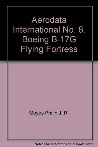 Aerodata International No. 8. Boeing B-17G Flying Fortress