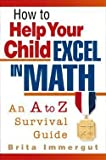 img - for Brita Immergut: How to Help Your Child Excel in Math (Paperback); 2001 Edition book / textbook / text book