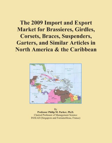 The 2009 Import and Export Market for Brassieres, Girdles, Corsets, Braces, Suspenders, Garters, and Similar Articles in North America & the Caribbean
