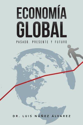 Econom a Global: Pasado, Presente y Futuro.