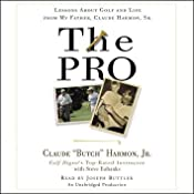 The Pro: Lessons from My Father About Golf and Life | [Claude Harmon]