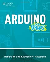 Arduino for Teens (For Teens (Course Technology))