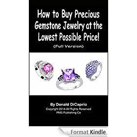 How to Buy Precious Gemstone Jewelry at the Lowest Possible Price! (Full Version): How to Buy Diamond, Sapphire, Tanzanite, Tourmaline, Emerald Jewelry ... Passion Series Book 1) (English Edition)