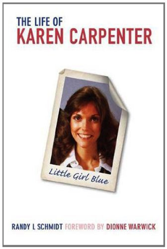 Randy L. Schmidt - The Life of Karen Carpenter: Little Girl Blue