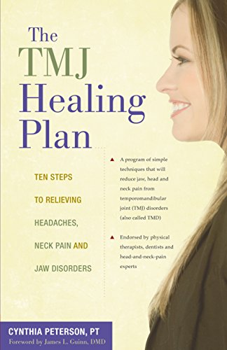 The Tmj Healing Plan: Ten Steps To Relieving Headaches, Neck Pain And Jaw Disorders (Positive Options For Health) front-800641