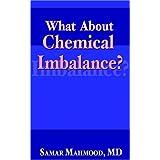 What About Chemical Imbalance? ~ Samar Mahmood