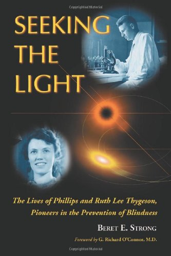 Seeking The Light: The Lives Of Phillips And Ruth Lee Thygeson, Pioneers In The Prevention Of Blindness front-518370