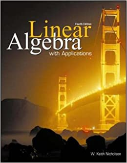 linear algebra with applications by keith nicholson 7th edition