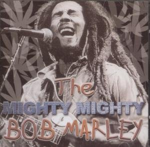 Bob Marley - The Mighty - Zortam Music