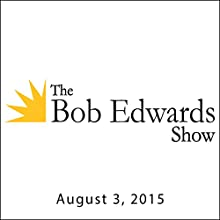 The Bob Edwards Show, Stephen Fry and Matthew Algeo, August 3, 2015  by Bob Edwards Narrated by Bob Edwards