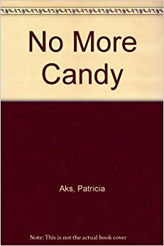 No More Candy: Patricia Aks: 9780448169583: Amazon.com: Books