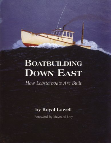 Boatbuilding Down East: How Lobsterboats Are Built