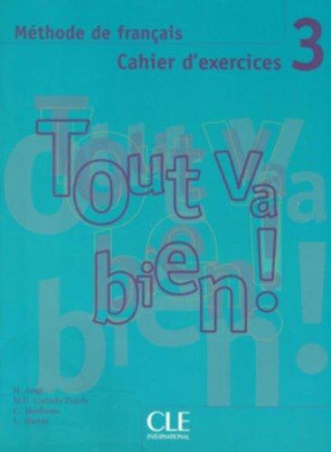 Tout Va Bien!, Level 3: Methode de Francais Cahier D'Exercices [With CD