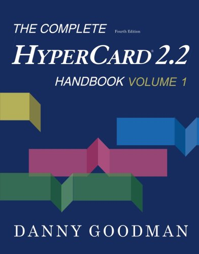 The Complete HyperCard 2.2 Handbook: Fourth Edition (Volume 1)