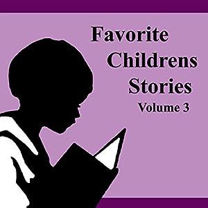 Favorite Children's Stories, Book 3 | [Brothers Grimm, Ruth Stiles Gannet, Edith Howes, Abbie Phillips Walker, Rydyard Kipling]