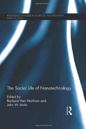 The Social Life of Nanotechnology (Routledge Studies in Science, Technology and Society)