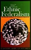 img - for [Ethnic Federalism: The Ethiopian Experience in Comparative Perspective] (By: David Turton) [published: February, 2006] book / textbook / text book