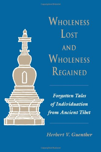 Wholeness Lost and Wholeness Regained: Forgotten Tales of Individuation From Ancient Tibet