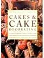 Practical Encyclopedia of Cakes and Decorating: The Complete Guide to Essential Techniques